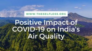 Positive Impact of COVID-19 on Air Quality of India