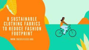 Sustainable Clothing Fabrics to Reduce Fashion Footprint