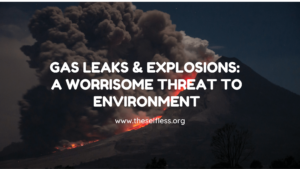 Gas Explosions - Worrisome Threat to Environment